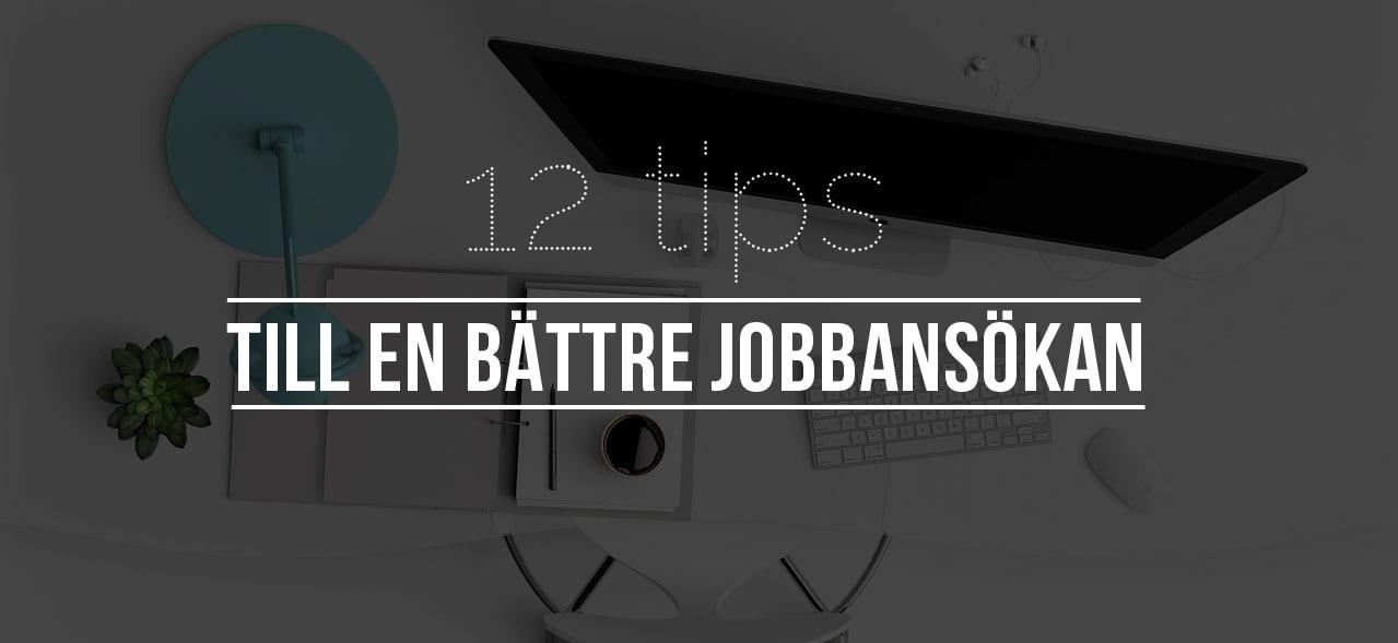 4a4f0b1fce78 Jobbansökan – 12 tips som ökar dina chanser rejält