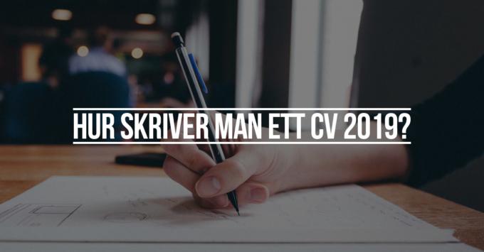 hur skriver man ett cv 2019?